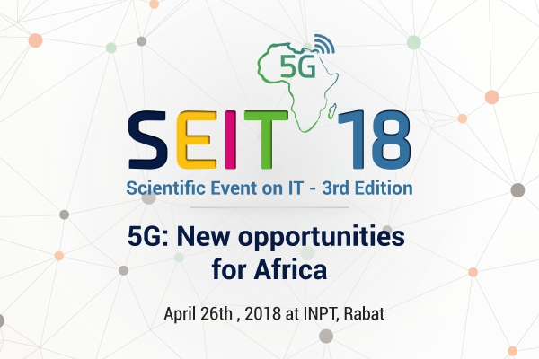 SEIT'18 – 5G: NEW OPPORTUNITIES FOR AFRICA